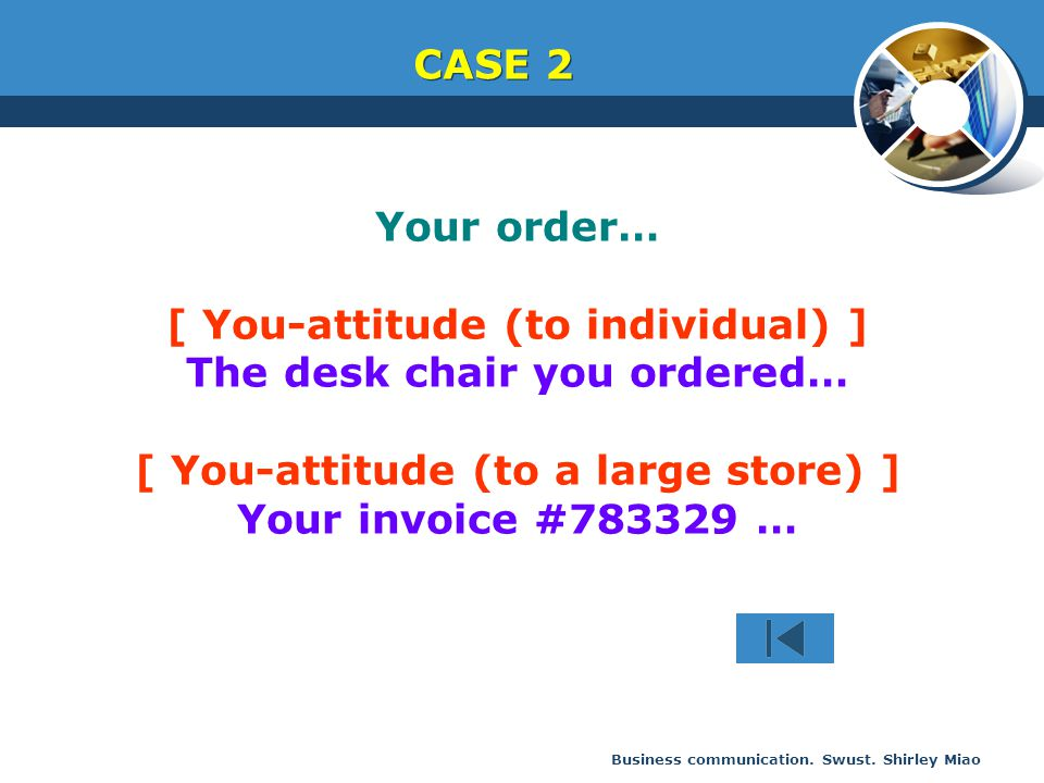 [ You-attitude (to individual) ] The desk chair you ordered…